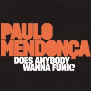 Albumrecensie: Paulo Mendonça – Does Anybody Wanna Funk?