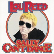 Revisited: Lou Reed's Sally Can't Dance