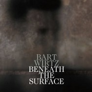 Albumrecensie: Bart Wirtz – Beneath The Surface