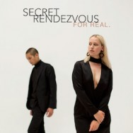 Albumrecensie: Secret Rendezvous – For Real.