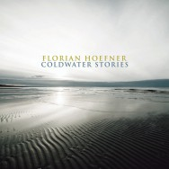 Albumrecensie: Florian Hoefner – Coldwater Stories