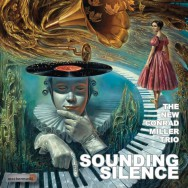 Albumrecensie: The New Conrad Miller Trio – Sounding Silence